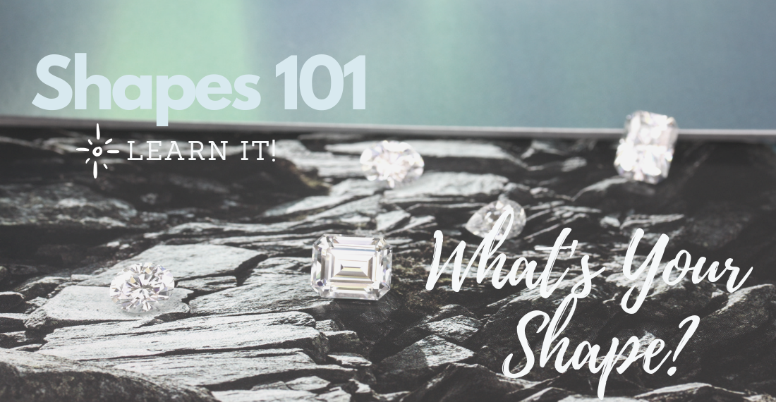 How to find your uniquely brilliant diamond shape - learning about different diamond cuts.