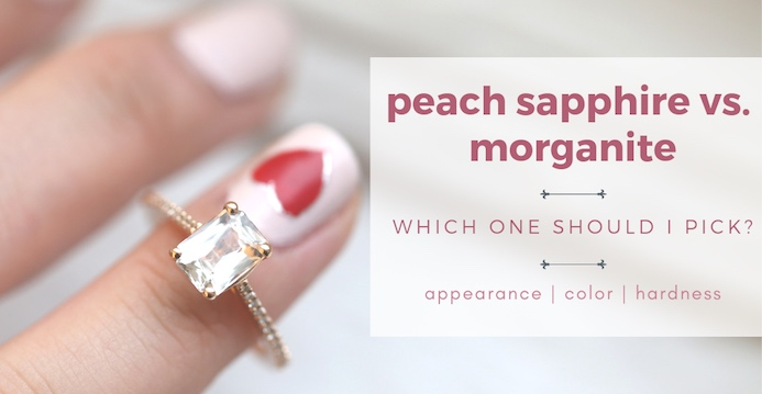 Peach Sapphire vs Morganite: What's a Girl to Choose?!