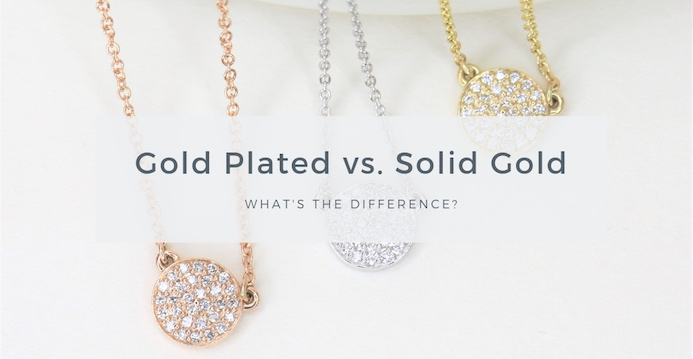 Everybody Get Golden: Plated Gold vs. Solid Gold