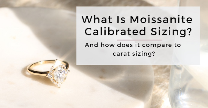 What is Calibrated Moissanite Sizing?