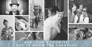 Ask Love & Promise_Get to Know the Creators