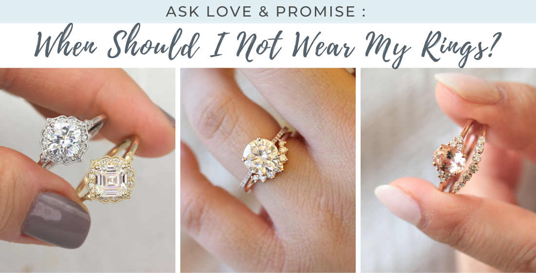 Love & Promise answers: when should I not wear my rings?