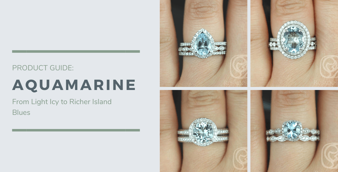 Product Guide for Aquamarine gemstone from light icy to richer island blues