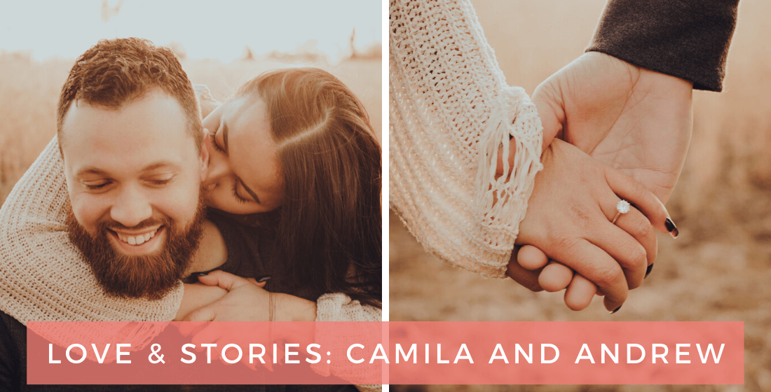 Love & Stories blog post featuring Camila and Andrew-Love & Promise Jewelers