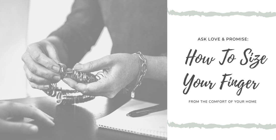 How to Size Your Finger From the Comfort of Your Home Blog Post by Love & Promise Jewelers
