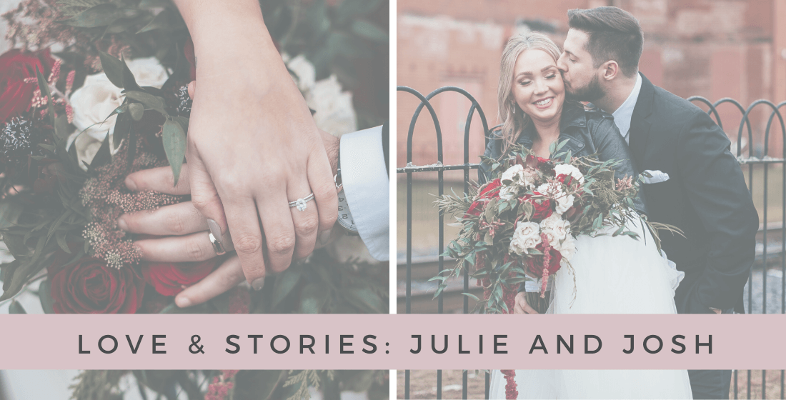 Love & Stories blog post featuring Julie and Josh by Love & Promise Jewelers